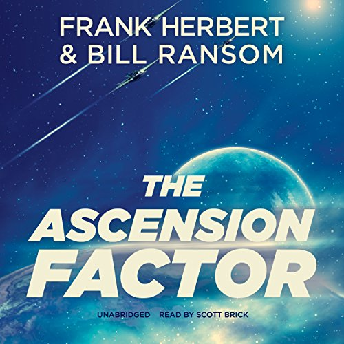 The Ascension Factor     The Pandora Sequence, Book 3              Auteur(s):                                                                                                                                 Frank Herbert,                                                                                        Bill Ransom                               Narrateur(s):                                                                                                                                 Scott Brick                      Durée: 14 h et 9 min     1 évaluation     Au global 5,0