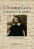 Champlain - Le fondateur du Québec