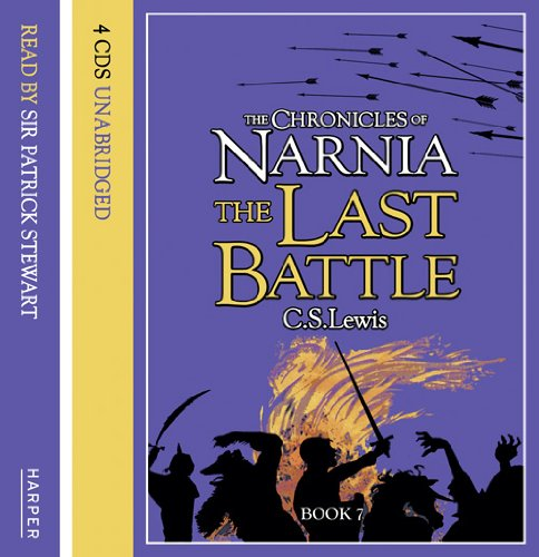 Nr.7 : The Last Battle, 4 Audio-CDs; Der letzte Kampf, 4 Audio-CDs, engl. Version (The Chronicles of Narnia)