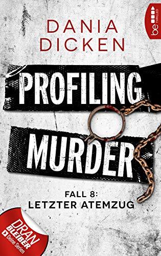 Buchseite und Rezensionen zu 'Profiling Murder - Fall 8: Letzter Atemzug (Laurie Walsh Thriller Serie)' von Dania Dicken
