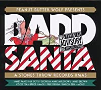 Peanut Butter Wolf Presents Badd Santa: A Stones Throw Records Xmas by Various Artists (2008-11-24)