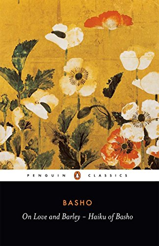 On Love and Barley: Haiku of Basho (Penguin Classics)