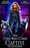 The Girl Who Cried Captive (Of Fates & Fables)