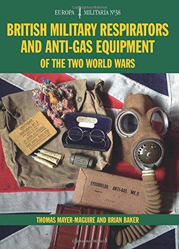 EM38 British Military Respirators and Anti-Gas Equipment of the Two World Wars (Europa Militaria)