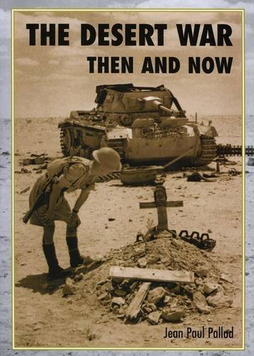 The Desert War Then and Now by Jean-Paul Pallud(2013-04-15)