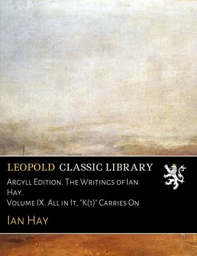 衣装ミケランジェロすばらしいですArgyll Edition. The Writings of Ian Hay. Volume IX. All in It,