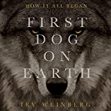 First Dog on Earth, How It All Began | An Odyssey of Survival and Trust | A Poetic Story of How Human Civilization Progresses With the Companionship of Dogs