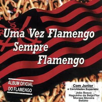 Uma Vez Flamengo, Sempre Flamengo