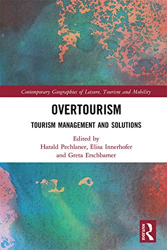Overtourism: Tourism Management and Solutions (Contemporary Geographies of Leisure, Tourism and Mobility) (English Edition)