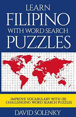 Learn Filipino with Word Search Puzzles: Learn Filipino Language Vocabulary with Challenging Word Find Puzzles for All Ages
