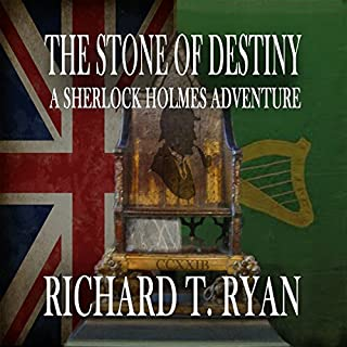 The Stone of Destiny     A Sherlock Holmes Adventure              By:                                                                                                                                 Richard T Ryan                               Narrated by:                                                                                                                                 Nigel Peever                      Length: 5 hrs and 33 mins     4 ratings     Overall 4.8