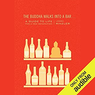 The Buddha Walks into a Bar...     A Guide to Life for a New Generation              Written by:                                                                                                                                 Lodro Rinzler                               Narrated by:                                                                                                                                 Lodro Rinzler                      Length: 5 hrs and 54 mins     5 ratings     Overall 4.2