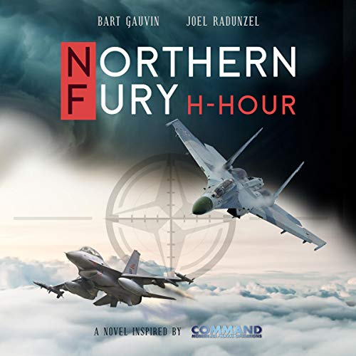 Northern Fury: H-Hour Audiobook By Bart Gauvin, Joel Radunzel cover art