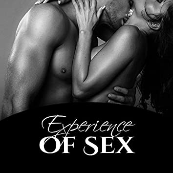 Experience of Sex - Lustful Thoughts, Passionate Nights, Sensitive Touches, Kisses and Moments Together, Curiosity in Bed, Positions Love, Strong Feeling, Hot Love, Beloved Person