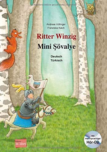 Ritter Winzig. Kinderbuch Deutsch-Türkisch: mit mehrsprachiger Audio-CD