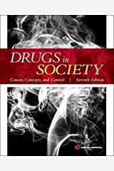 Drugs in Society, Seventh Edition: Causes, Concepts, and Control Paperback