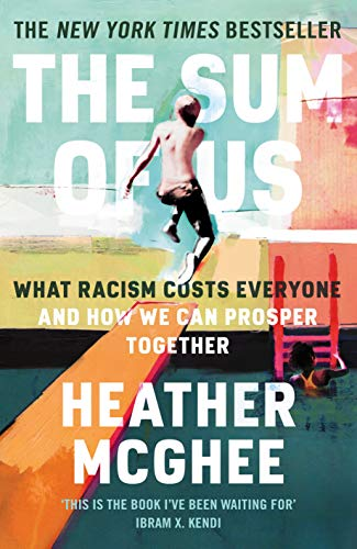 The Sum of Us: What Racism Costs Everyone and How We Can Prosper Together (English Edition)
