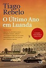 O Último Ano em Luanda (Portuguese Edition)