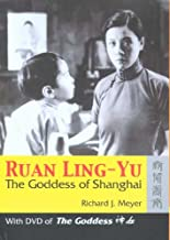 Ruan Ling-Yu: The Goddess of Shanghai (With DVD of The Goddess)