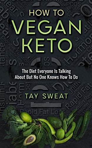 How to Vegan Keto: The Diet Everyone is Talking About but No One Knows How to Do