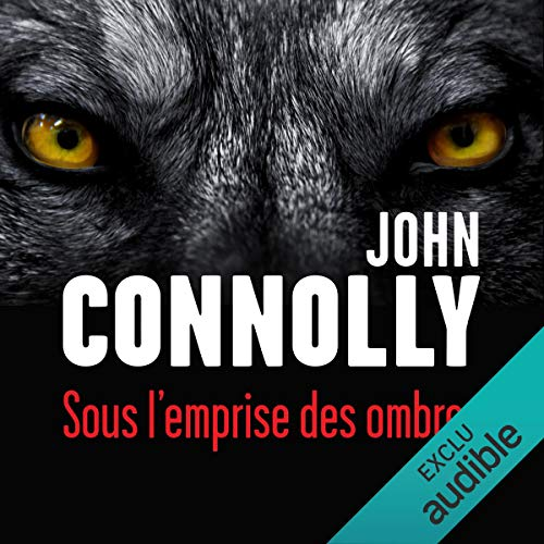 Sous l'emprise des ombres     Charlie Parker 13              By:                                                                                                                                 John Connolly                               Narrated by:                                                                                                                                 François Tavares                      Length: 12 hrs and 55 mins     Not rated yet     Overall 0.0