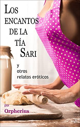 LOS ENCANTOS DE LA TÍA SARI de Orpherius
