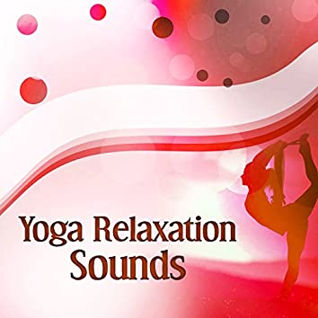 Yoga Relaxation Sounds – Soft Sounds for Yoga Training, Ambient Relaxation, Meditation Sounds