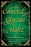 The Collected Ghazals of Hafiz - Volume 1: With the Original Farsi Poems, English Translation, Transliteration and Notes