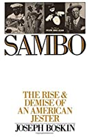 Sambo: The Rise and Demise of an American Jester by Joseph Boskin(1988-09-08)