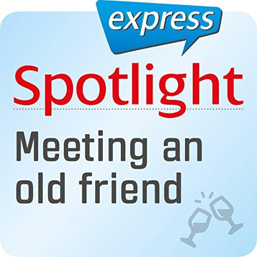 Spotlight express - Ausgehen: Wortschatz-Training Englisch - Wiedersehen mit alten Freunden Titelbild