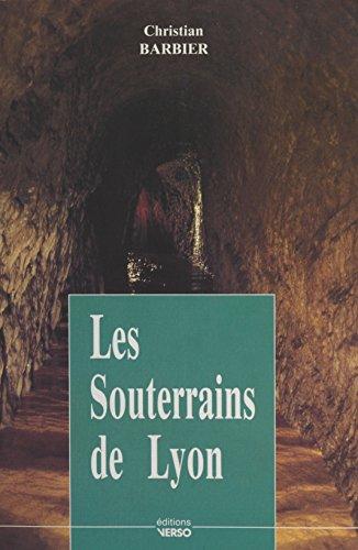 Les Souterrains de Lyon par [Christian Barbier]