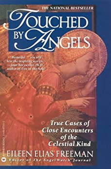 Touched by Angels: True Cases of Close Encounters of the Celestial Kind by [Eileen Elias Freeman]