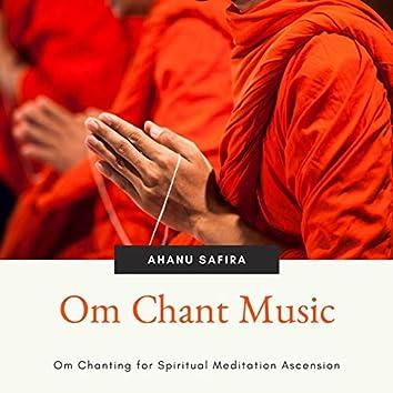 Om Chant Music: Om Chanting for Spiritual Meditation Ascension