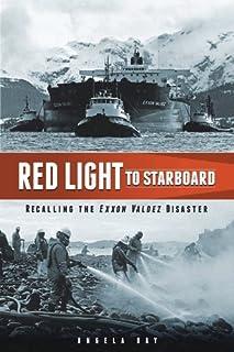 "Red Light to Starboard: Recalling the ""Exxon Valdez"" Disaster"