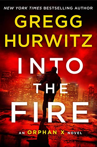Image of Into the Fire: An Orphan X Novel (Orphan X, 5)
