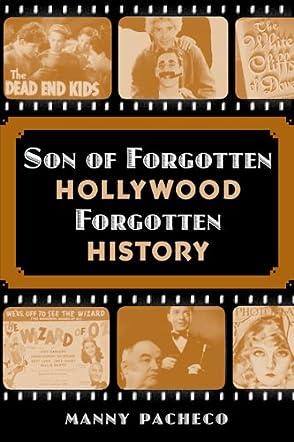 Son of Forgotten Hollywood Forgotten History