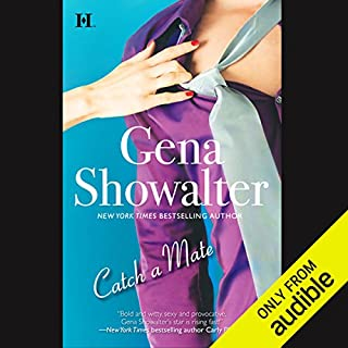 Catch a Mate                   By:                                                                                                                                 Gena Showalter                               Narrated by:                                                                                                                                 Zoe Winslow                      Length: 10 hrs and 7 mins     268 ratings     Overall 3.9