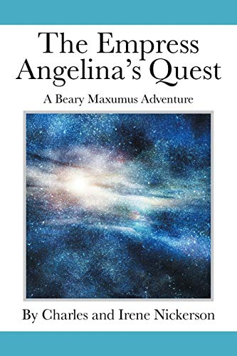 The Empress Angelina's Quest: A Beary Maxumus Adventure