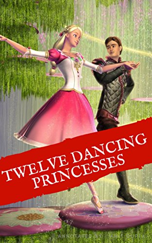 Amazon Com Twelve Dancing Princesses Ebook Gupta Amit Kindle Store