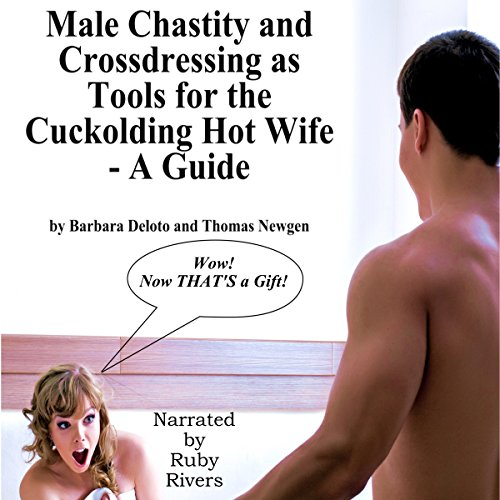 Male Chastity and Crossdressing as Tools for the Cuckolding Hot Wife audiobook cover art