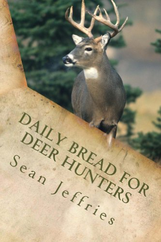 Daily Bread for Deer Hunters (Hunting for the Heart of God Book 2) (English Edition)