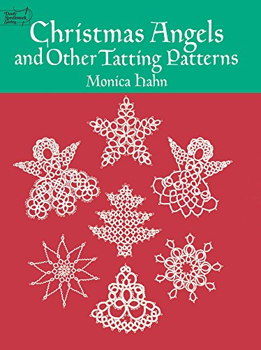 Christmas Angels and Other Tatting Patterns (Dover Knitting, Crochet, Tatting, Lace)の詳細を見る