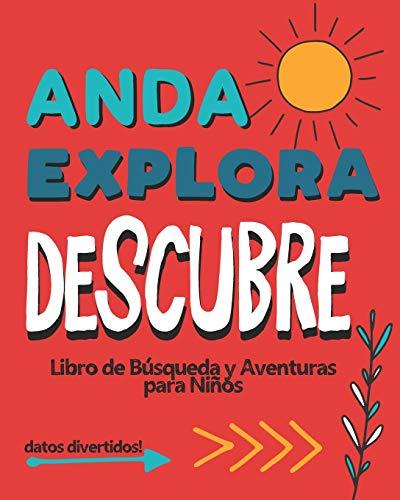 Anda Explora Descubre: Libro de Búsqueda y Aventura para Niños