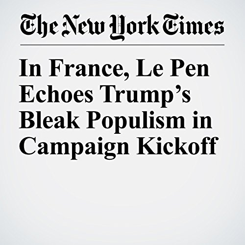 In France, Le Pen Echoes Trump's Bleak Populism in Campaign Kickoff copertina