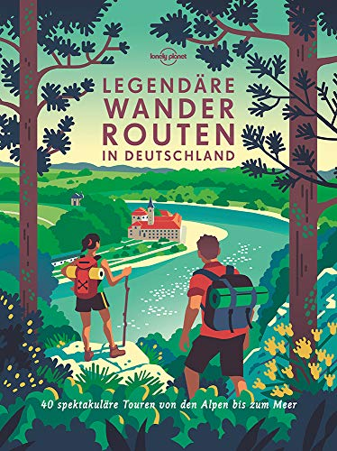 Lonely Planet Legendäre Wanderrouten in Deutschland: 40 unvergessliche Wanderrouten zwischen Alpen und Meer (Lonely Planet Reisebildbände)*