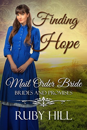 Finding Hope: Mail Order Bride (Brides and Promises) by [Ruby Hill]