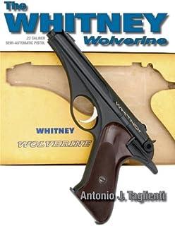 The Whitney Wolverine .22 Caliber Semi-Automatic Pistol