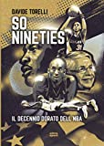 So Nineties.: Il decennio dorato dell'NBA