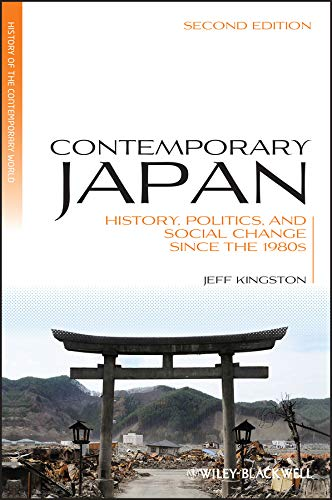 Contemporary Japan: History, Politics, and Social Change since the 1980s (Blackwell History of the Contemporary World Book 13) (English Edition)