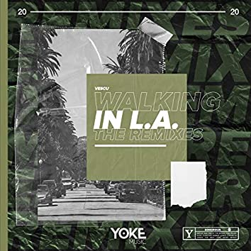 Walking in L.A. (The Remixes)